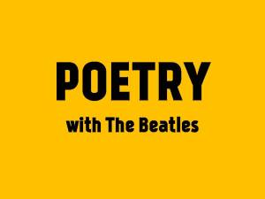 [Grades 5-6] Poetry With The Beatles (PPT) [1 Sept 2013]
